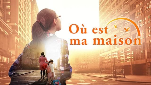 « Où est ma maison » Dieu me donne une famille heureuse Film chrétien