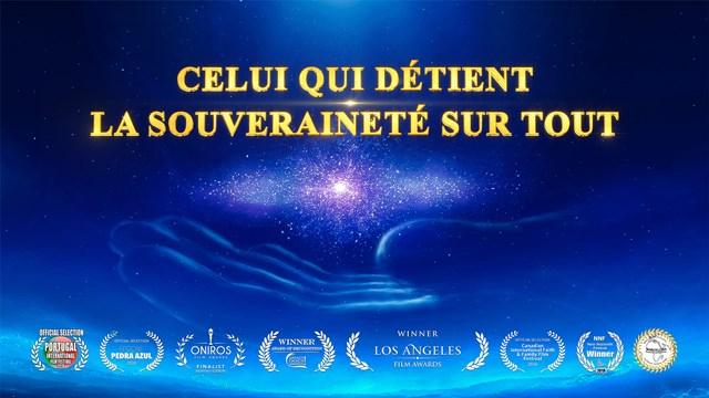 Film documentaire chrétien HD  « Celui qui détient la souveraineté sur tout » Témoignage de la puissance de Dieu