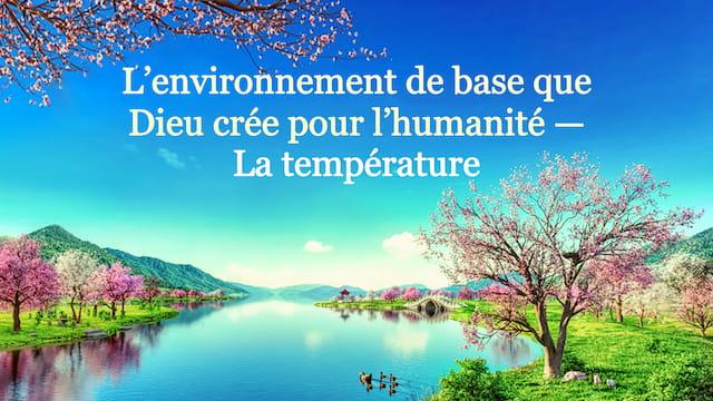 L'environnement de base que Dieu crée pour l'humanité — La température