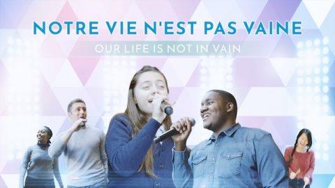 « Notre vie n'est pas vaine » louange et adoration chrétienne (A Cappella)