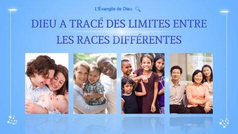 Dieu a tracé des limites entre les races différentes