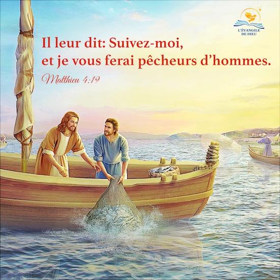 Matthieu 4:19 Il leur dit: Suivez-moi, et je vous ferai pêcheurs d'hommes.