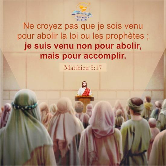 Ne croyez pas que je sois venu pour abolir la loi ou les prophètes ; je suis venu non pour abolir, mais pour accomplir. Matthieu 5:17