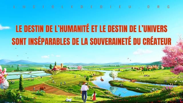 Le destin de l'humanité et le destin de l'univers sont inséparables de la souveraineté du Créateur