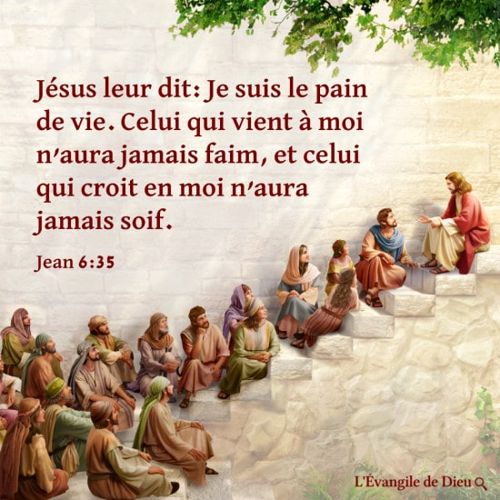 Évangile du jour — La Parole du Seigneur Jésus est le pain de Vie