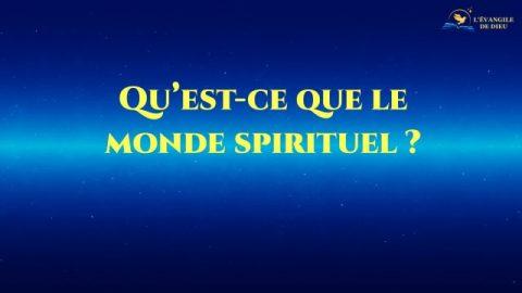 Qu'est-ce que le monde spirituel ?