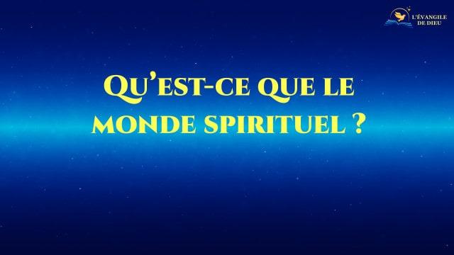 Qu'est-ce que le monde spirituel