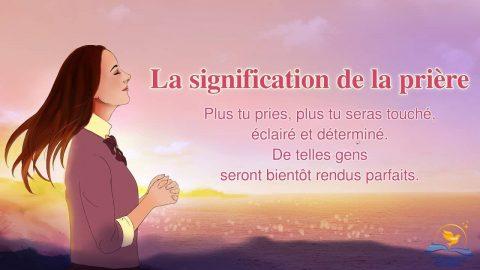Temps de prière « La signification de la prière » Adorer Dieu en esprit et en vérité
