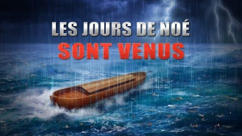 « Les jours de Noé sont venus »