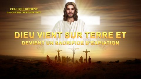 Le documentaire d'histoire chrétienne   « Dieu vient sur terre et devient un sacrifice d'expiation »