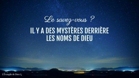 Le savez-vous ? Il y a des mystères derrière les noms de Dieu