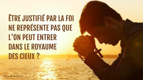 Être justifié par la foi ne représente pas que l'on peut entrer dans le royaume des cieux