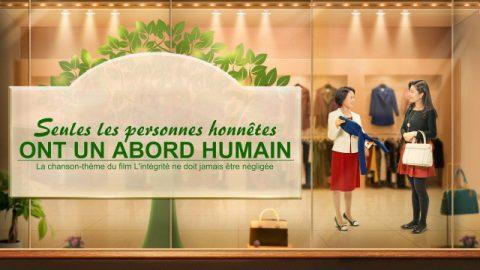 Chant chrétien « Seules les personnes honnêtes ont un abord humain »