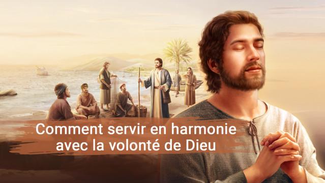 Comment servir en harmonie avec la volonté de Dieu