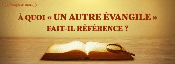 """À quoi """"un autre Évangile"""" fait-il référence ?"""