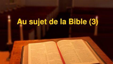 Au sujet de la Bible (3)