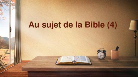 Au sujet de la Bible (4)