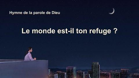 Chant chrétien en français « Le monde est-il ton refuge ? » (avec paroles)