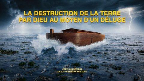 Le documentaire d'histoire chrétienne | « Dieu détruit la terre par un déluge »