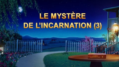 Le mystère de l'incarnation (3)