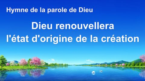Dieu renouvellera l'état d'origine de la création