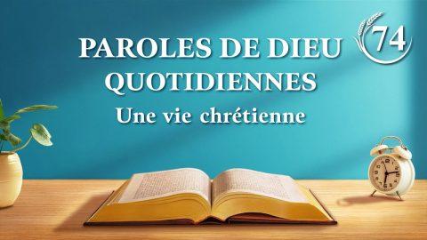 Paroles de Dieu quotidiennes | « Préface » | Extrait 74