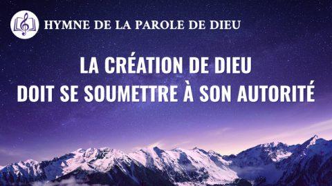 La création de Dieu doit se soumettre à Son autorité