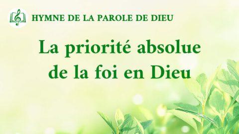La priorité absolue de la foi en Dieu