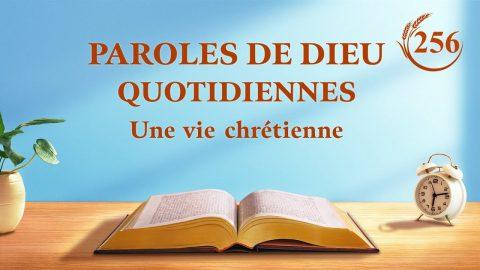 Paroles de Dieu quotidiennes | « Pour les dirigeants et les ouvriers, choisir un chemin est de la plus haute importance (10) » | Extrait 256